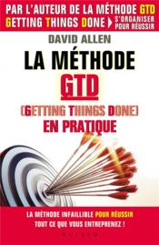 Vente livre :  La méthode GTD (getting things done) en pratique  - David Allen