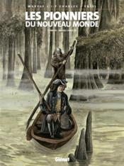 Vente  Les pionniers du Nouveau Monde T.14 ; bayou chaouis  - Maryse - Jean-Francois Charles - Ersel - Maryse Charles