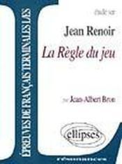 Etude Sur Jean Renoir La Regle Du Jeu Epreuves De Francais Terminales L/Es - Couverture - Format classique
