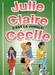 Julie, Claire, Cécile ; c'est la jungle ! - Couverture - Format classique
