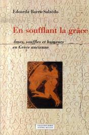 En soufflant la grâce ; âmes, souffles et humeurs en grèce ancienne - Intérieur - Format classique