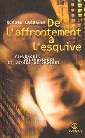 De L'Affrontement A L'Esquive - Violences, Delinquances Et Usages De Drogues - Intérieur - Format classique