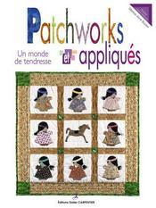Patchworks et appliqués ; un monde de tendresse - Intérieur - Format classique