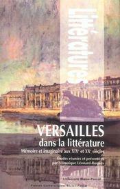 Versailles dans la littérature ; mémoire et imaginaire aux XIX et XX siècles - Intérieur - Format classique