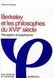 Berkeley et les philosophes du XVII siècle ; perception et scepticisme - Couverture - Format classique