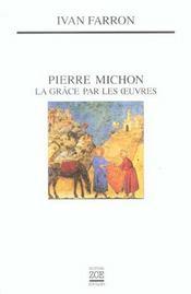 Pierre michon. la grace par les oeuvres - Intérieur - Format classique