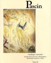 Pascin t.3 ; simplicissimus, gravures, lithographies, illustrations, sculptures, objets - Couverture - Format classique
