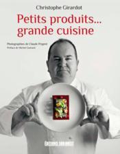 Petits produits... grande cuisine - Couverture - Format classique