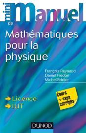 Mini Manuel ; De Mathématiques Pour La Physique ; Cours Et Exercices Corrigés - Couverture - Format classique