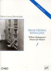 Vente livre :  From Vienna with Love: William Shakespeare's measure for measure  - Deni Lagae-Devoldere