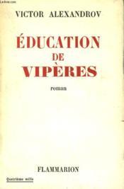 Education De Viperes. - Couverture - Format classique