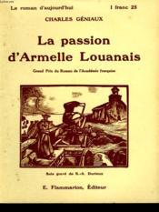 La Passion D'Armelle Louanais. Collection : Le Roman D'Aujourd'Hui N° 29 - Couverture - Format classique