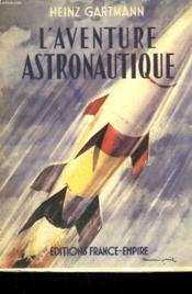 L'Aventure Astronautique. - Couverture - Format classique