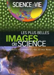 Les Plus Belles Images De Science. Selectionnees Et Commentees Par 33 Prix Nobel. - Couverture - Format classique