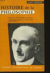 Histoire De La Philosophie - Tome Ii La Philosophie Moderne - Couverture - Format classique