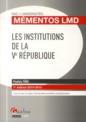 Les institutions de la Ve République ; 2014-2015 (7e édition)  - Pauline Turk