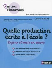 Vente livre :  Quelle production ecrite a l'ecole ? cycles 1/2/3  - Alain Bentolila - Bentolila/Germain