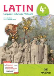 Latin ; 4e ; langues et cultures de l'Antiquité ; bimanuel  - Marie-Dominique Berthelier - Annie Collognat