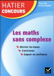 Vente livre :  Les maths sans complexe  - Charnay-R - Roland Charnay