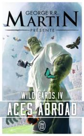 Vente  Wild cards T.4 ; aces abroad  - Georges R. R. Martin - George R. R. Martin