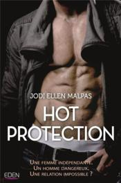 Vente livre :  Hot protection  - Jodi Ellen Malpas