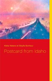 Vente livre :  Postcard from Idaho  - Waters Aleka - Sibylle Bonheur - Aleka Waters