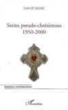 Sectes pseudo chrétiennes (1950-2000)