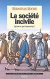 La société incivile ; qu'est-ce que l'insécurité ?