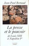 La Presse Et Le Pouvoir De Louis Xiii A Napoleon 1er
