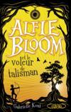 Alfie Bloom t.2 ; Alfie Bloom et le voleur de talisman