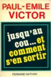 Livres - Jusqu'au cou. et comment s'en sortir