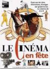Le Cinema En Fete (100 Ans)
