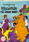 Casimir, Tu Veux Rire !