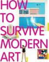 Vente livre :  How to survive modern art  - Susie Hodge