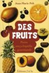Livres - Des fruits ; petite encyclopdie gourmande