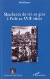 Marchands de vin en gros à Paris au XVIIe siècle