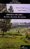 Rwanda 1994-2004 ; Des Faits, Des Mots, Des Oeuvres