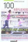 Livres - 100 réflexes pour bien acheter au supermarché