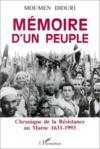 Mémoire d'un peuple ; chronique de la résistance au Maroc 1631-1993