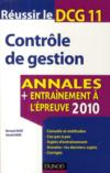 Réussir le DCG 11 ; contrôle de gestion ; annales et entraînement à l'épreuve (édition 2010)