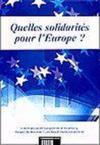 Quelles solidarites pour l'europe