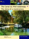 The Canal du Midi waterway ; the story of a masterpiece