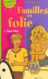 Livres - Familles en folie t.2 ; faux frere