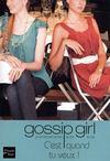 Gossip Girl T.14 ; C'Est Quand Tu Veux !