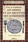 Livres - D'ici et d'ailleurs ; les menus et recettes qui gurissent