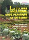 La culture sous verre sous plastique et en serre