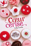 Livres - Les filles au chocolat t.1 ; coeur cerise