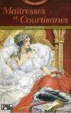 Maîtresses et courtisanes