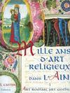 Mille ans d'art religieux dans l'Ain t.1 ; art romain, art gothique
