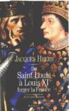 De Saint Louis à Louis XI ; forger la France
